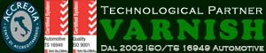 Varnish Technological Varnish Tech Partner. ISO 9001 Quality Certification and ISO/TS 16949 Quality Certification for Automotive sector
